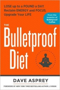 Bulletproof Diet - Dave Asprey